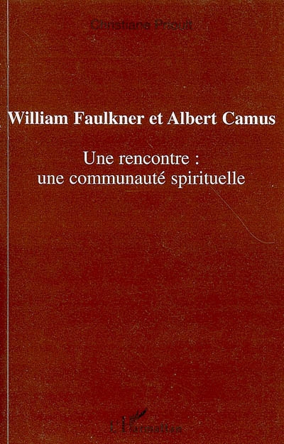 William faulkner et albert camus ; une rencontre:une communauté spirituelle