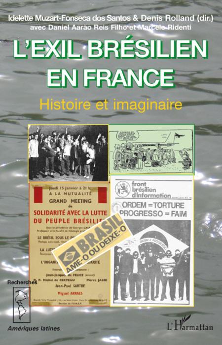 L'éxil brésilien en France ; histoire et imaginaire