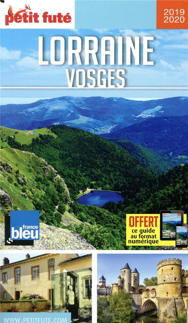 GUIDE PETIT FUTE ; REGION ; Lorraine, Vosges (édition 2019/2020)