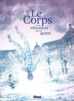 Vente Livre Numérique : Le Corps est un vêtement que l'on quitte  - Éric Liberge