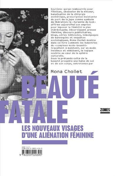 Beauté fatale ; les nouveaux visages d'une aliénation féminine