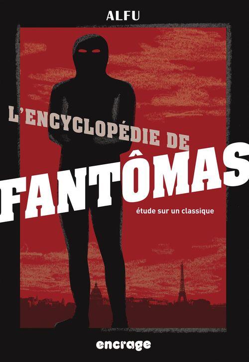 L' encyclopedie de fantomas - etude sur un classique (nouvelle edition)