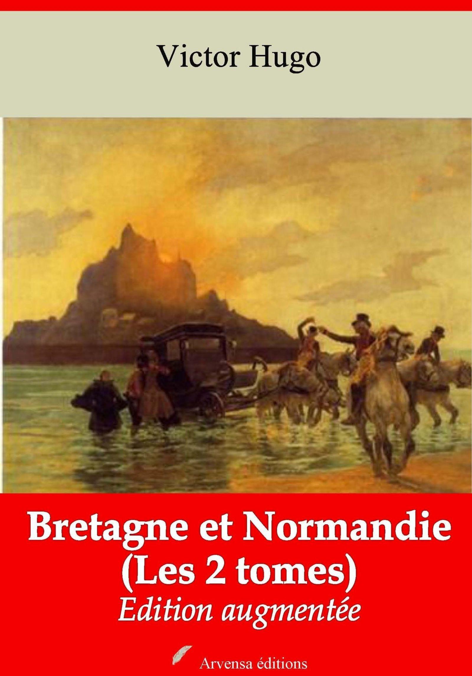 Bretagne et Normandie (Les 2 tomes) - suivi d'annexes