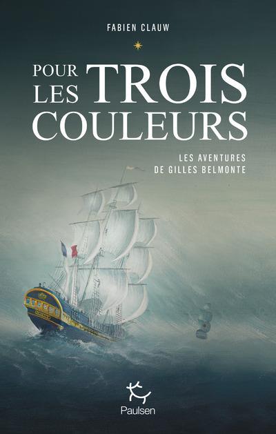 Les aventures de Gilles Belmonte T.1 ; pour les trois couleurs
