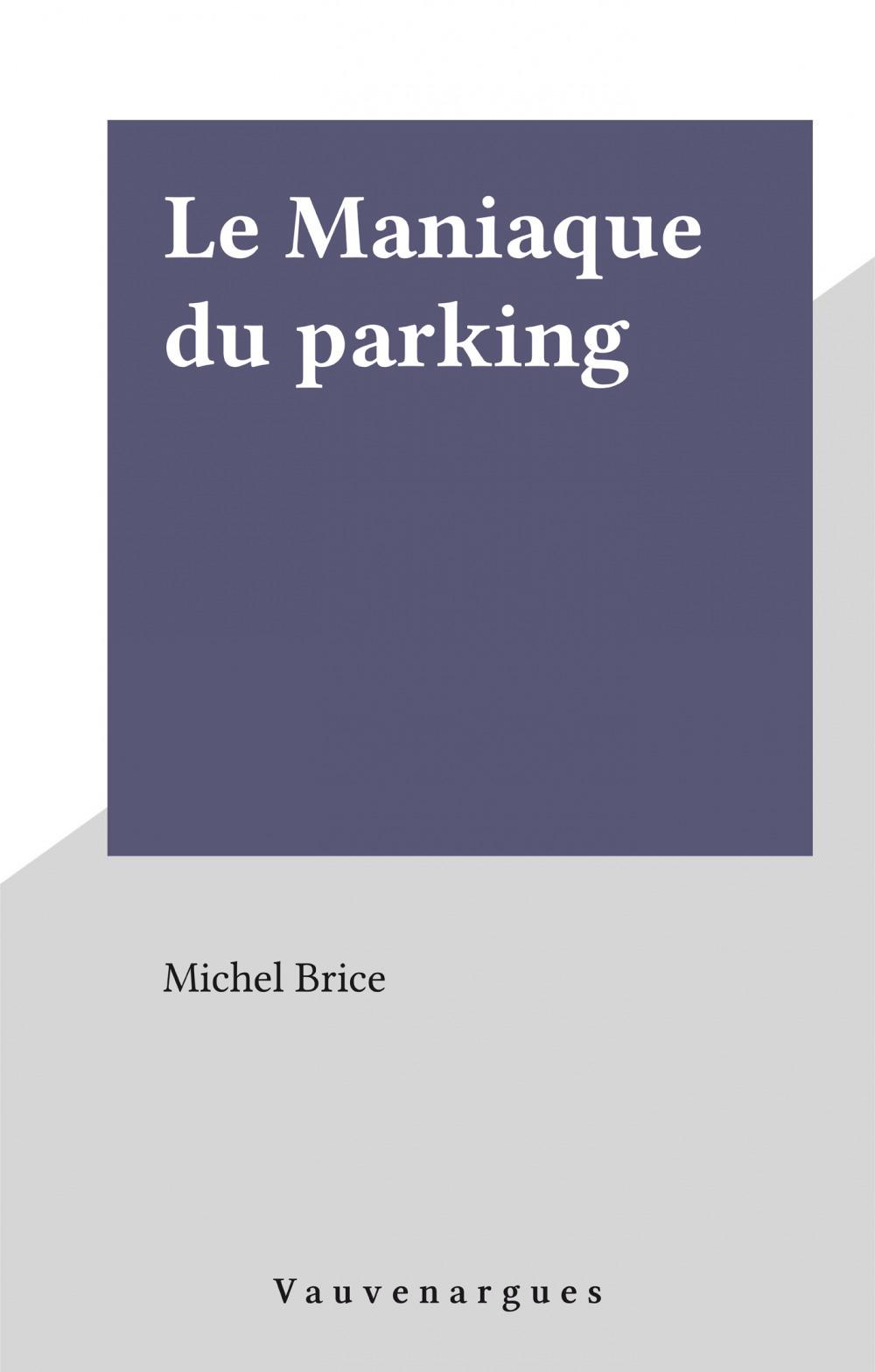 Brigade mondaine t.60 ; le maniaque du parking