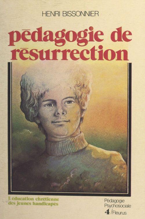 Pédagogie de résurrection : l'éducation chrétienne des jeunes handicapés
