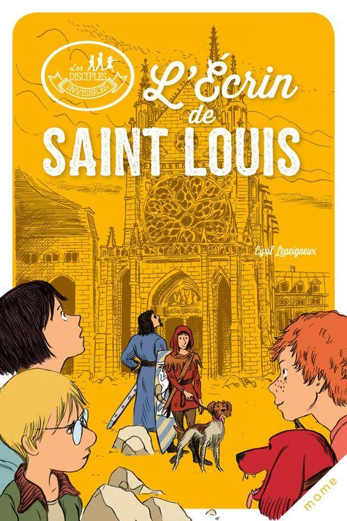 Les disciples invisibles ; l'écrin de Saint Louis