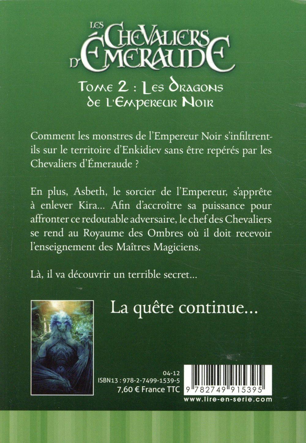 Les chevaliers d'Emeraude T.2 ; les dragons de l'empereur noir