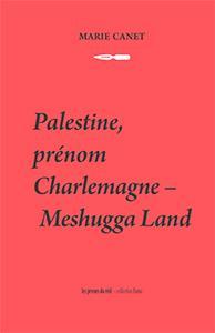 Palestine, prénom Charlemagne ; Meshugga Land