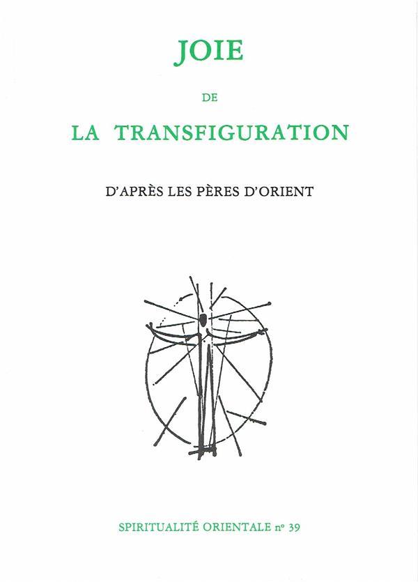 Joie de la transfiguration ; d'après les pères d'Orient