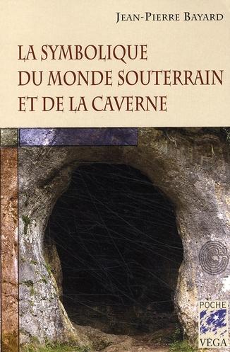 La symbolique du monde souterrain et de la caverne