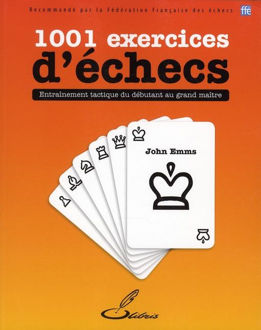 1001 exercices d'échecs ; entraînement tactique du débutant au grand maître