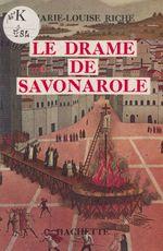 Le drame de Savonarole  - Marie-Louise Riche