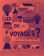 Couverture de Où sont les « gens du voyage » ? inventaire critique des aires d'accueil