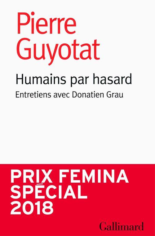 Humains par hasard ; entretiens avec Donatien Grau