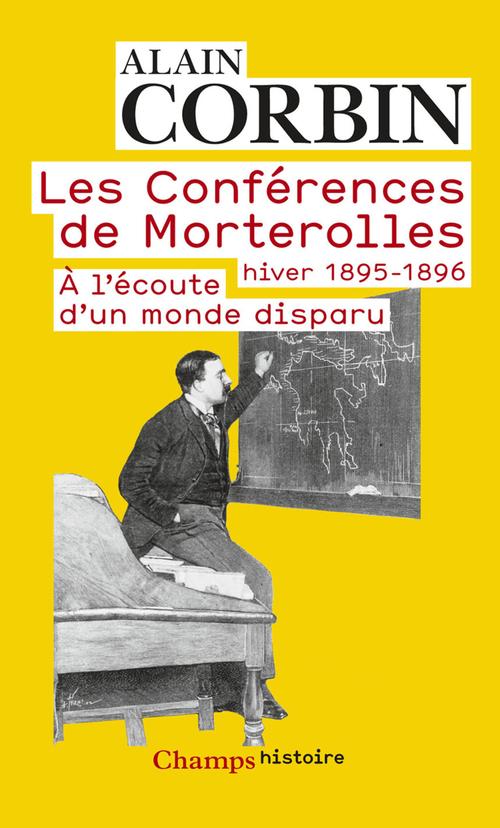 Les conférences de Morterolles ; hiver 1895 - 1896, à l'écoute d'un monde disparu