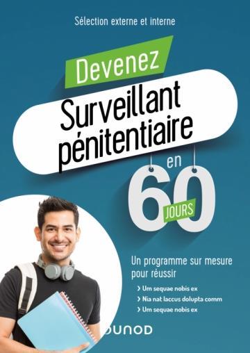 Devenez surveillant pénitentiaire en 60 jours ; sélectoin externe et interne ; un programme sur mesure pour réussir (édition 2021/2022)