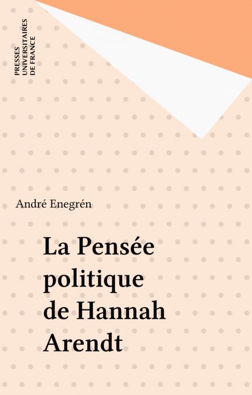 La Pensée politique de Hannah Arendt