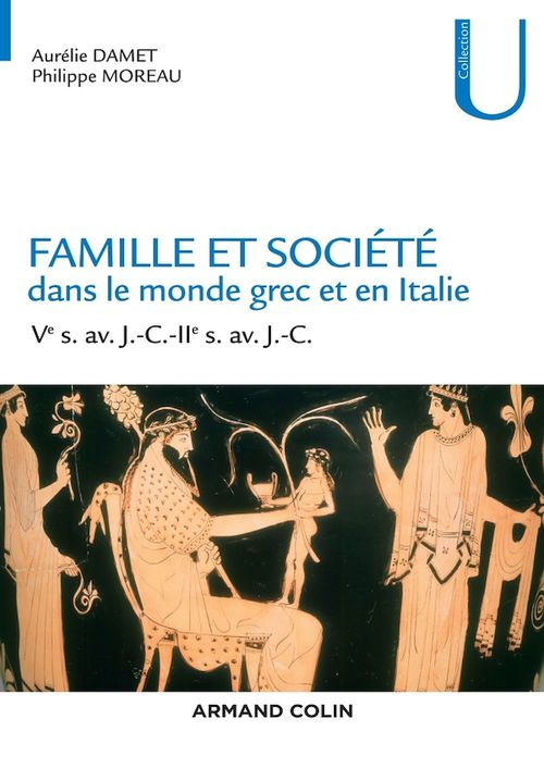 Famille et société dans le monde grec et en Italie ; Ve siècle av. J.-C.-IIe siècle av. J.-C.
