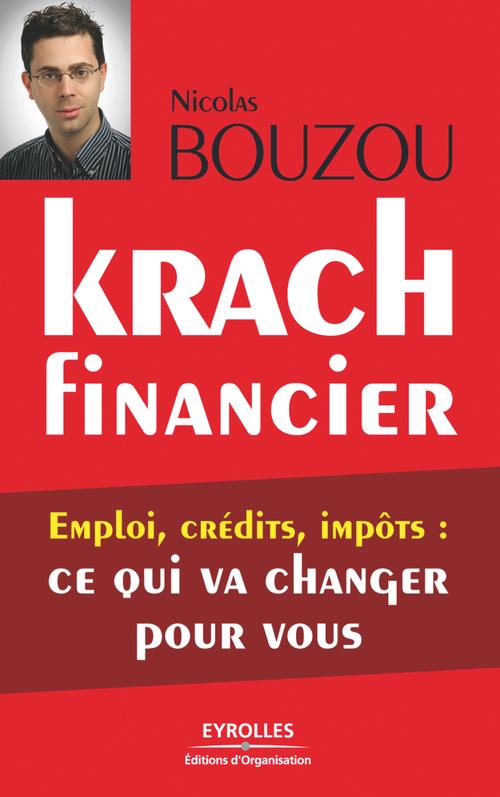 Krach financier ; emploi, crédits, impôts : ce qui va changer pour vous