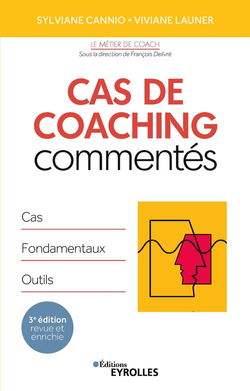 Cas de coaching commentés ; cas, fondamentaux, outils