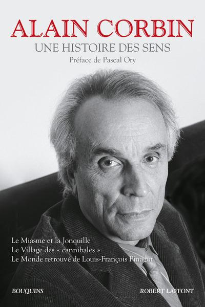 Une histoire des sens ; le Miasme et la jonquille ; le village des cannibales ; le monde retrouvé de Louis-François Pinagot