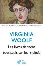 Vente Livre Numérique : Les livres tiennent tout seuls sur leurs pieds  - Virginia Woolf
