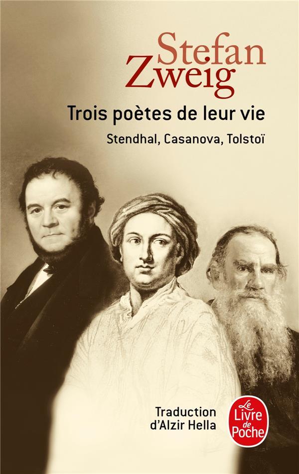 Trois Poetes De Leur Vie ; Stendhal, Casanova, Tolstoi