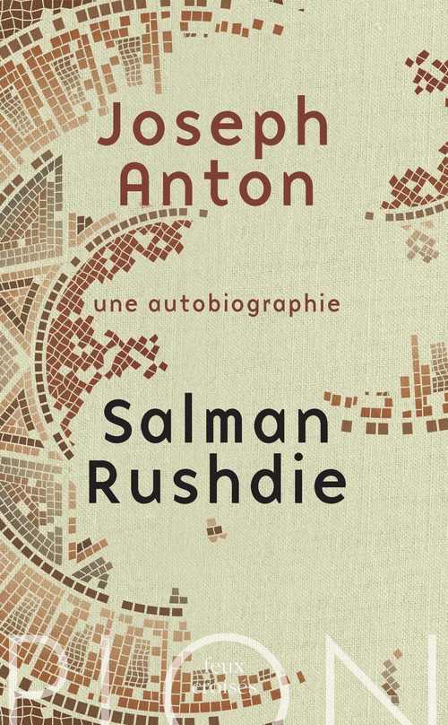 Joseph Anton ; une autobiographie