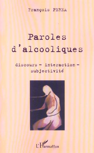 Paroles d'alcooliques - discours - intercation - subjectivite