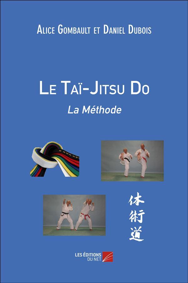 Le Taï-Jitsu Do : la méthode