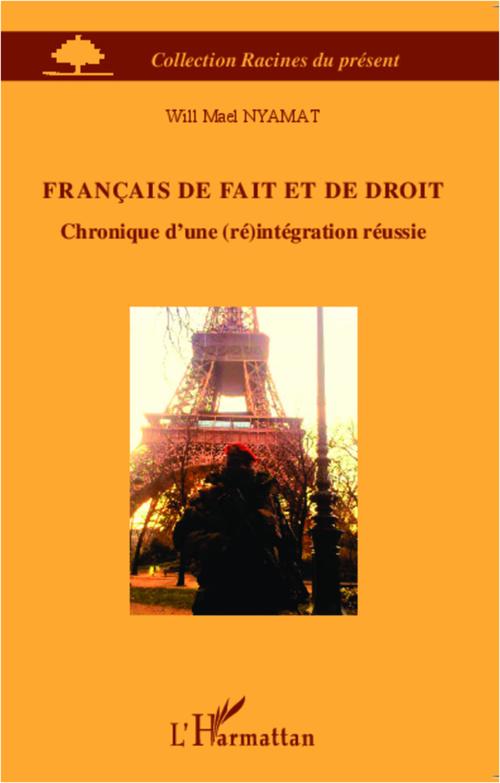 Francais de fait et de droit ; chronique d'une réintegration reéussie
