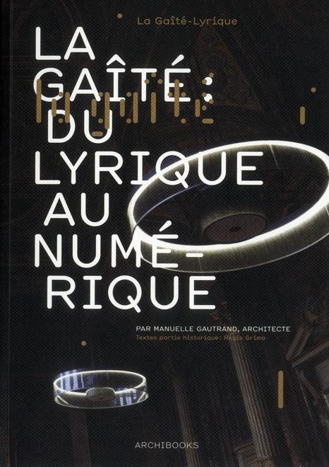 La gaite : du lyrique au numerique. par manuelle gautrand, architecte