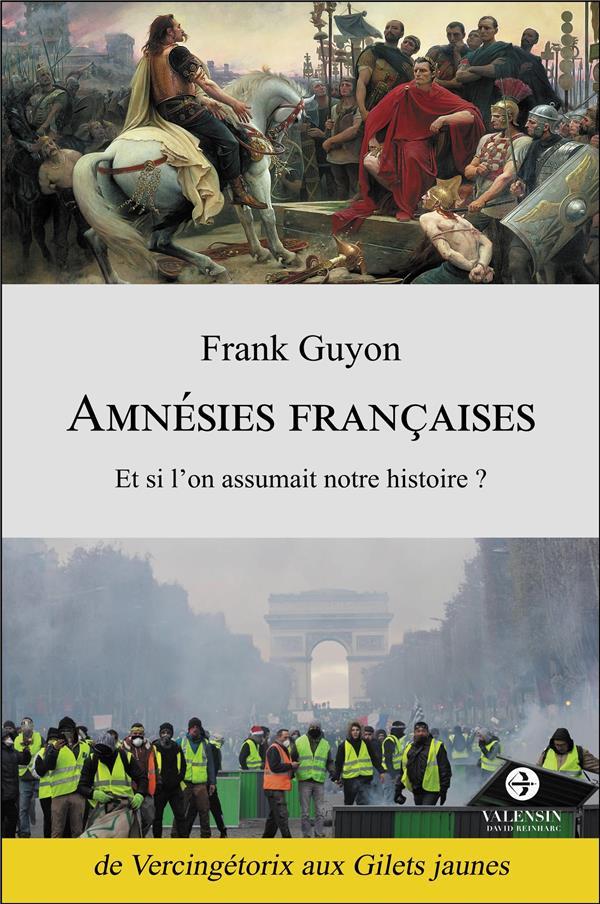 Amnésies françaises ; et si l'on assumait notre histoire ?