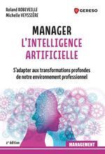 Manager l'Intelligence Artificielle  - Roland Robeveille - Michelle Veyssière