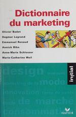 Dictionnaire du marketing  - Olivier Badot - D Legrand - Olivier Badot
