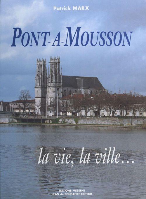 Pont-a-mousson, la vie, la ville