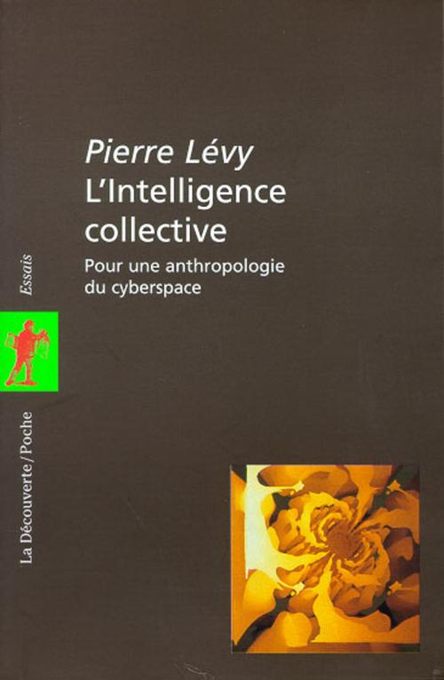 L'intelligence collective ; pour une anthropologie du cyberespace