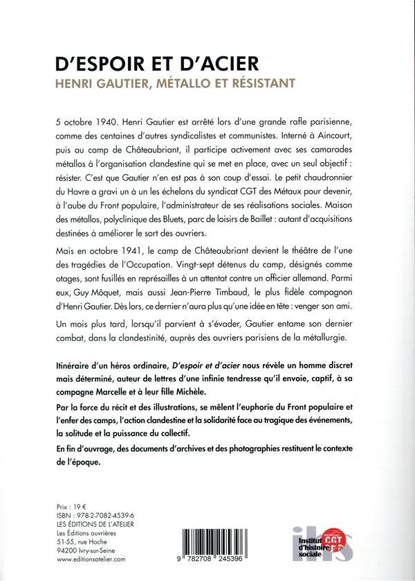 D'espoir et d'acier ; Henri Gautier, métallo et résistant