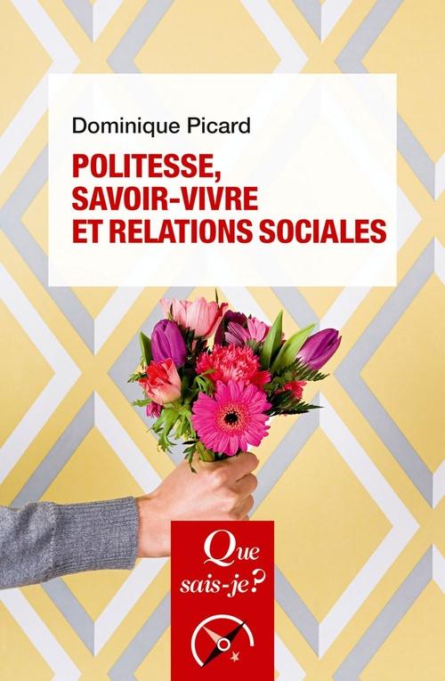 Politesse, savoir-vivre et relations sociales  - Dominique Picard