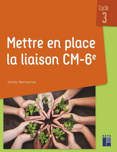 Mettre en place la liaison CM-6e ; cycle 3 (édition 2019)