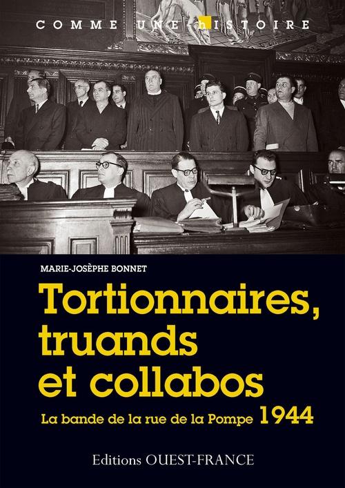Tortionnaires, truands et collabos ; la bande de la rue de la Pompe 1944