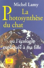 Couverture de La photosynthese du chat - ou l'ecologie expliquee a ma fille