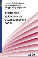 Vente Livre Numérique : Prostitution : guide pour un accompagnement social  - Philippe Henry - Christian AMICALE DU NID - Miireille DUPRE LA TOUR