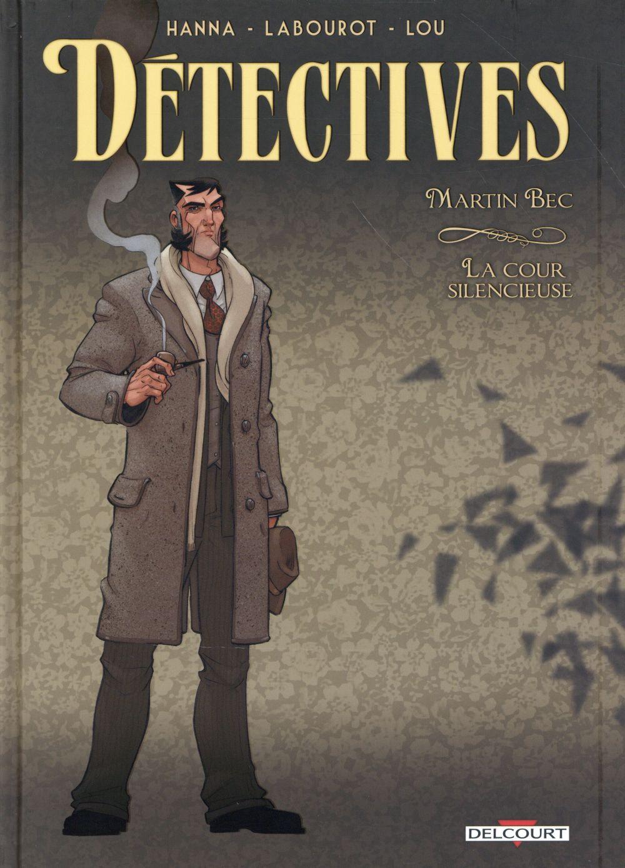 Détectives T.4 ; Martin Bec, la cour silencieuse