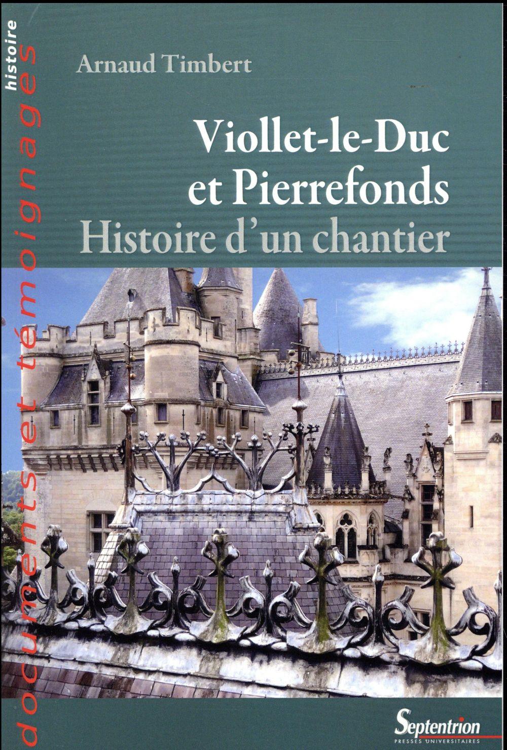 VIOLLET-LE-DUC A PIERREFONDS - HISTOIRE D'UN CHANTIER