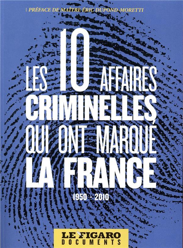 Les 10 grandes affaires criminelles qui ont marqué la France 1950-2010