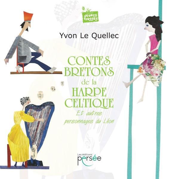 Contes bretons de la harpe celtique ; et autres personnages du Léon