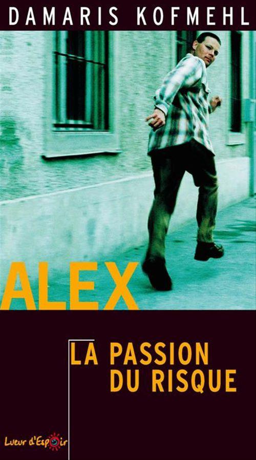 Alex, la passion du risque