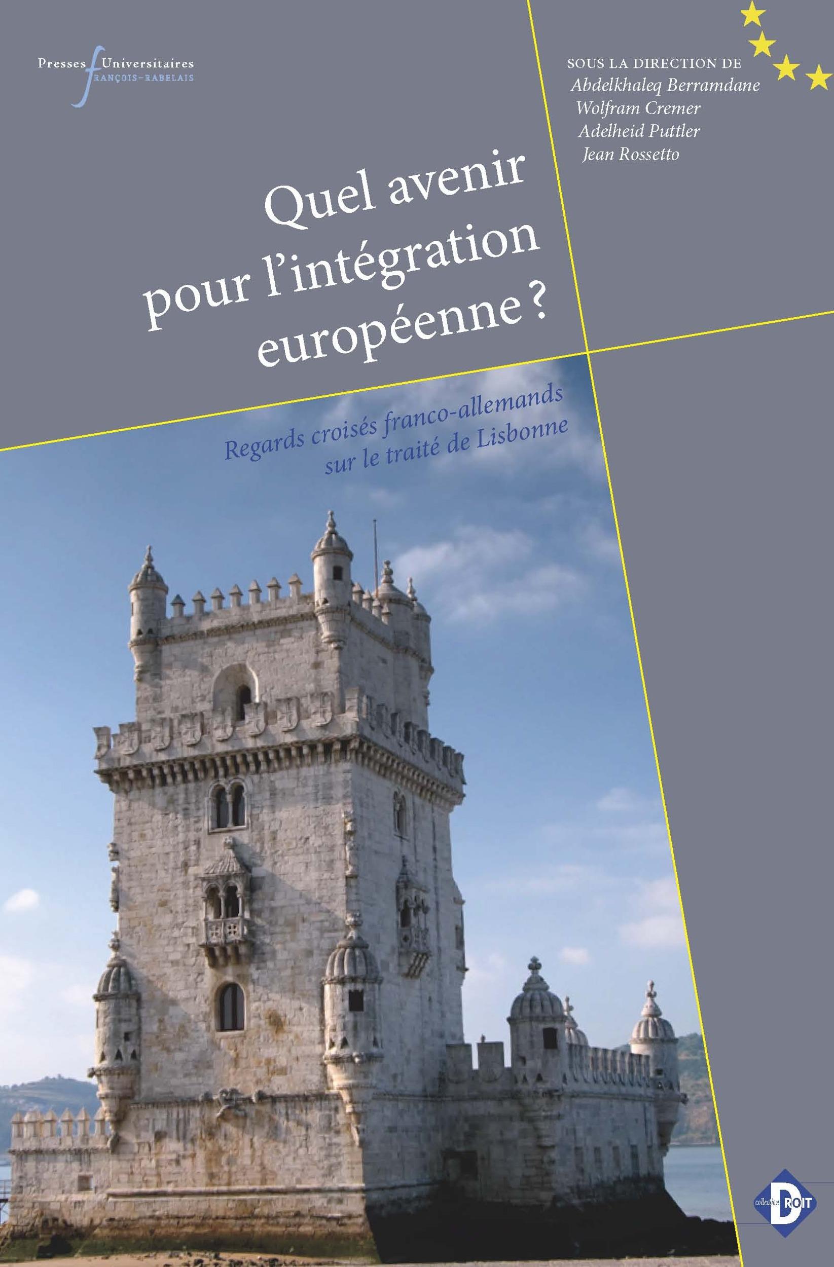 Quel avenir pour l'intégration européenne ? regards croisés franco-allemands sur le traité de Lisbonne